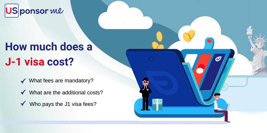 All the J-1 visa fees detailed: mandatory, optional fees.